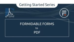 Getting Started Series: Send Formidable Form to PDF