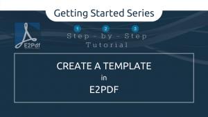 Step By Step Create a Template in E2Pdf